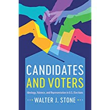 Candidates and Voters: Ideology, Valence, and Representation in U.S Elections (English Edition)