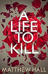 A Life to Kill (Coroner Jenny Cooper Series) by Matthew Hall (2017-01-12)