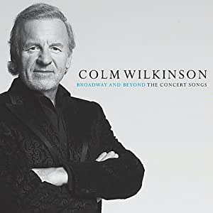 Colm Wilkinson: Broadway and Beyond (The Concert Songs)