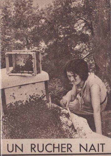 Un rucher nait. quarante lecons d'apiculture pratique. format. 15, 5 X 23, 5. 190 pages. ill n b.