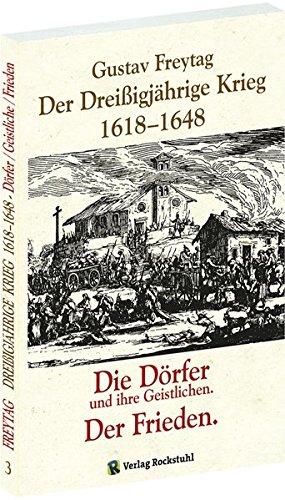 DER DREISSIGJÄHRIGE KRIEG 1618-1648 [Bd. 3 von 3]. Die DÖRFER und ihre Geistlichen. Der Frieden