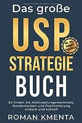 Das große USP Strategie Buch: So finden Sie Alleinstellungsmerkmale, Kundennutzen und Positionierung einfach und schnell (Business Success, Band 1) Taschenbuch