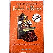 """El sabor de las cerezas (Isabel, la Reina (III)) (""""mitos bolsillo"""")"""