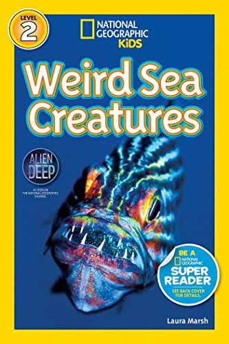 National Geographic Readers. Weird Sea Creatures (National Geographic Kids Readers: Level 2)