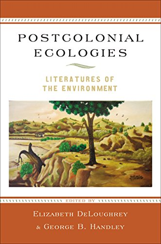 Postcolonial Ecologies: Literatures of the Environment (English Edition)