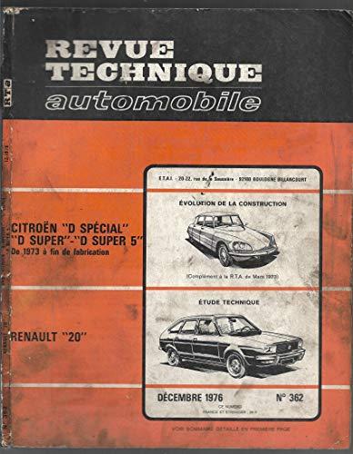 Revue technique automobile - n°362 - Déc 1976 - Citroen D special, D super, D super 5 de 1973 à fin de fabrication - Renault 20 par Collectif