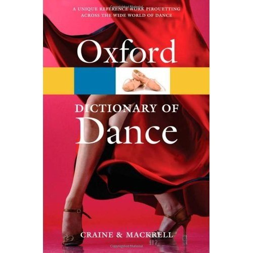 The Oxford Dictionary of Dance (Oxford Paperback Reference) (Of Oxford Dance Dictionary)