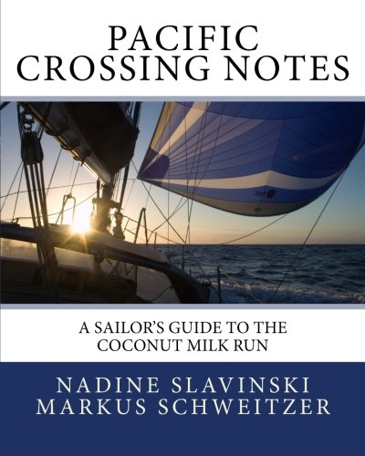 Pacific Crossing Notes: A Sailor's Guide to the Coconut Milk Run (Rolling Hitch Sailing Guides) por Nadine Slavinski