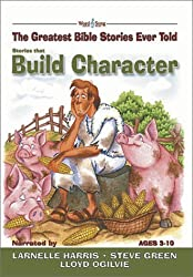 Stories That Build Character with CD (Audio) (Greatest Bible Stories Ever Told) by Stephen Elkins (2002-01-06)