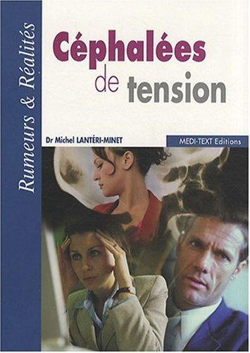 Céphalées de tension : Rumeurs & Réalités par Michel Lantéri-Minet