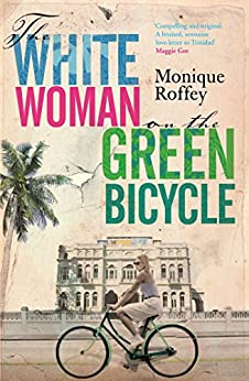 The White Woman on the Green Bicycle by [Roffey, Monique]