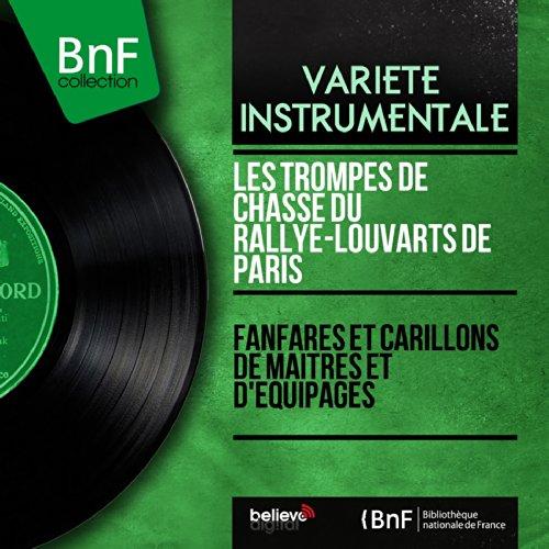 Fanfares et carillons de maîtres et d'équipages (Mono Version)