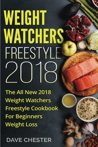 Weight Watchers Freestyle 2018: The All New 2018 Weight Watchers Freestyle Cookbook For Beginners Weight Loss: Volume 1