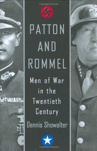 Patton And Rommel: Men of War in the Twentieth Century por Dennis E. Showalter