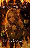 Eiskalt wie Feuer: Hopes Erwachen: Eine Urban Fantasy Novelle