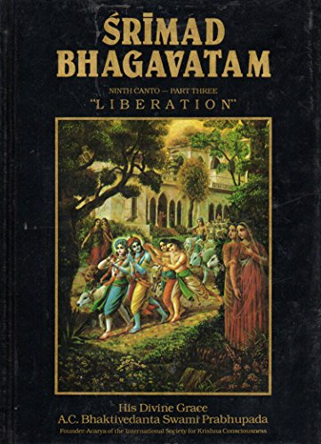 Srimad Bhagavatam : Ninth Canto Liberation : Part Three Chapters 17-24 Ac Liberation