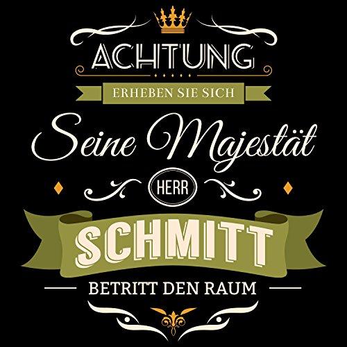 Fashionalarm Herren T-Shirt - Seine Majestät Herr Schmitt | Fun Shirt mit Spruch lustige Geburtstag Geschenk Idee Familienname Nachname Hochzeit Schwarz