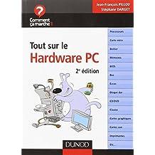 Tout sur le Hardware PC - 2ème édition
