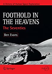 Foothold in the Heavens: The Seventies (Springer Praxis Books / Space Exploration)
