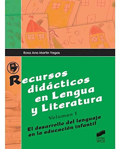 Recursos didácticos en Lengua y Literatura. Volumen 1: El desarrollo del lenguaje en la educación infantil - 9788490770757 por Rosa Ana Martín Vegas