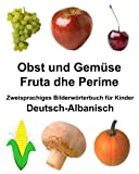 Deutsch-AlbanischObst und Gemüse/Fruta dhe Perime Zweisprachiges Bilderwörterbuchfür Kinder (FreeBilingualBooks.com)