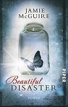 Beautiful Disaster: Roman (Beautiful-Serie 1)