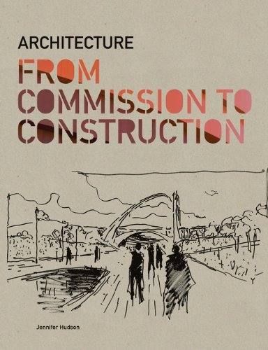 Architecture: From Commission to Construction by Jennifer Hudson (20-Aug-2012) Paperback