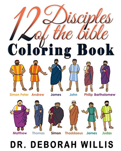 12 DISCIPLES OF THE BIBLE COLORING BOOK: CHRISTIAN COLORING BOOK