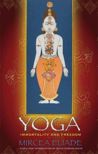 Yoga: Immortality and Freedom (Mythos: The Princeton/Bollingen Series in World Mythology) por Mircea Eliade