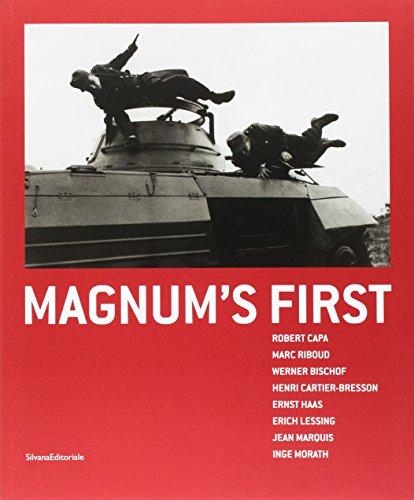 Magnum's First: Robert Capa,Marc Riboud, Werner Bishcoff, Henri Cartier-Bresson, Ernst Haas, Erich Lessing par Chirstoph Schaden