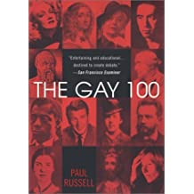 The Gay 100: A Ranking of the Most Influential Gay Men and Lesbians, Past and Present by Russell, Paul (2002) Taschenbuch