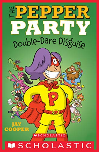 The Pepper Party Double Dare Disguise (The Pepper Party #4) (English Edition) (Avengers Theme Party)
