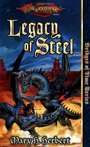 Legacy of Steel (Dragonlance Bridges of Time, Vol. 2) by Mary H. Herbert (1998-11-01)