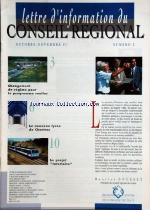 LETTRE D'INFORMATION DU CONSEIL REGIONAL DU CENTRE [No 3] du 01/10/1991 - MAURICE DOUSSET - CHANGEMENT DE REGIME POUR LE PROGRAMME ROUTIER - LE NOUVEAU LYCEE DE CHARTRES - LE PROJET INTERLOIRE par Collectif