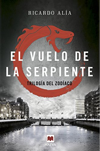 El vuelo de la serpiente: (Trilogía del Zodiaco 2) (Mistery Plus) por Ricardo Alía