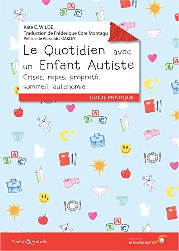 Le quotidien avec un enfant autiste : Crises, repas, propreté, sommeil, autonomie