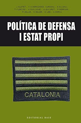 Política de defensa i Estat propi (Base Històrica)