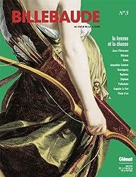 Billebaude N° 3 : La Femme et la chasse