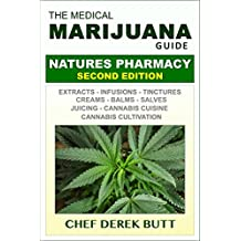 The Medical Marijuana Guide. NATURES PHARMACY: Second Edition (English Edition)