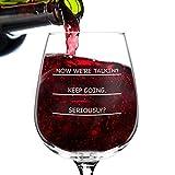Ernsthaft? I need more Weinglas lustig 12.75 Unzen Humorvoll coole Geschenkidee für Frauen, Mutter, Tochter, Ehefrau, Schwester, Kollegen.