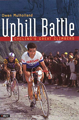 Uphill Battle: Cycling's Great Climbers por Owen Mulholland