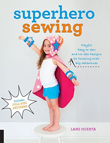 ayful Easy Sew and No Sew Designs for Powering Kids' Big Adventures--Includes Full Size Patterns ()
