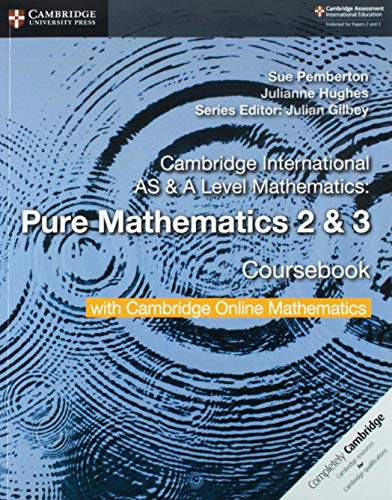 Cambridge international AS and A level mathematics. Pure mathematics. Coursebook. Per le Scuole superiori. Con espansione online: 2-3