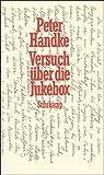 Versuch über die Jukebox: Erzählung - Peter Handke