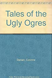 Tales of the Ugly Ogres