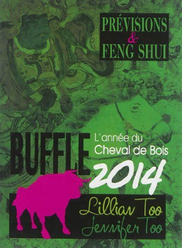 Buffle 2014 - Prévisions & Feng Shui de Lillian Too (13 novembre 2013) Broché