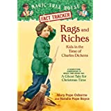 Rags and Riches: Kids in the Time of Charles Dickens: A Nonfiction Companion to Magic Tree House #44: A Ghost Tale for Christmas Time