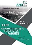 AAET Automatisiertes und vernetztes Fahren: Beiträge zur gleichnamigen Tagung am 8. und 9. Februar 2017