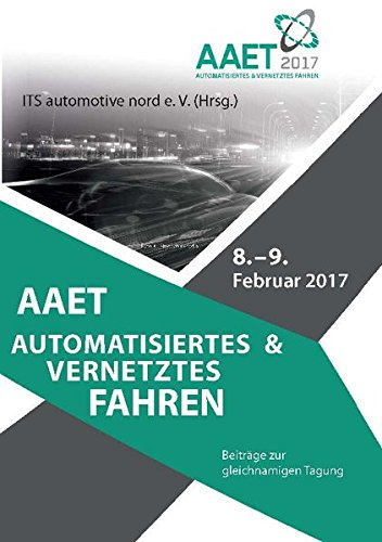 AAET Automatisiertes und vernetztes Fahren: Beiträge zur gleichnamigen Tagung am 8. und 9. Februar 2017 Vernetzte Systeme