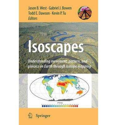 [(Isoscapes)] [ Edited by Jason B. West, Edited by Gabriel J. Bowen, Edited by Todd E. Dawson, Edited by Kevin P. Tu ] [January, 2010]